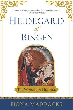 Hildegard of Bingen by Fiona Maddocks