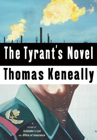 The Tyrant's Novel by Thomas Keneally