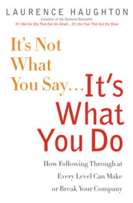 It's Not What You Say...It's What You Do