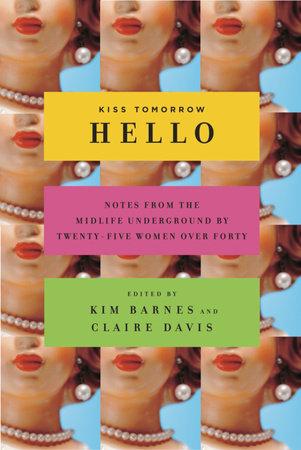 Kiss Tomorrow Hello by Kim Barnes and Claire Davis