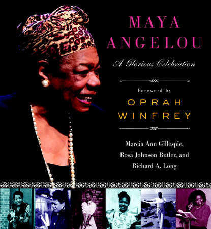 Maya Angelou by Marcia Ann Gillespie, Rosa Johnson Butler and Richard A. Long