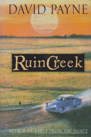 Ruin Creek by David Payne