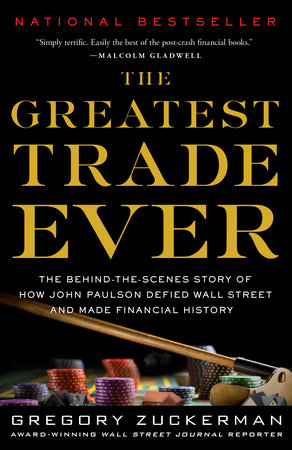 The Greatest Trade Ever by Gregory Zuckerman