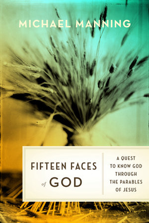 Fifteen Faces of God by Father Michael Manning