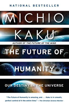 The Future of Humanity by Michio Kaku