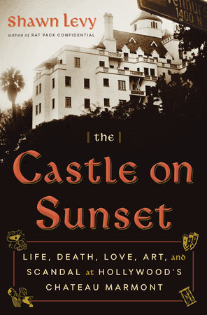 The Castle on Sunset by Shawn Levy | PenguinRandomHouse com