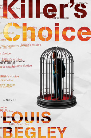 Killer's Choice by Louis Begley