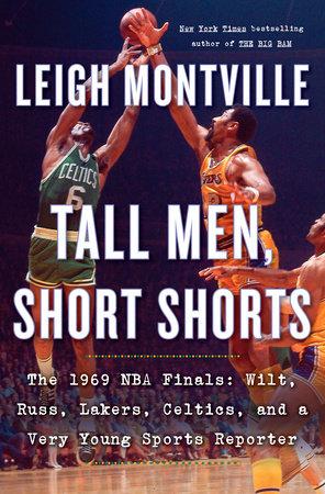 Tall Men, Short Shorts by Leigh Montville