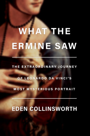 What the Ermine Saw by Eden Collinsworth