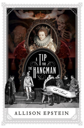 A Tip for the Hangman by Allison Epstein