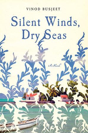 Silent Winds, Dry Seas by Vinod Busjeet