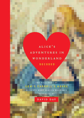 Alice's Adventures in Wonderland Decoded by David Day