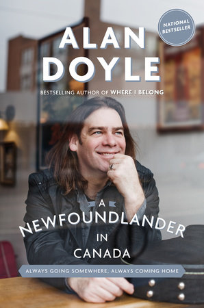 A Newfoundlander in Canada by Alan Doyle