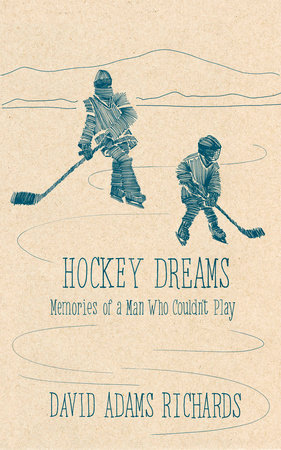 Hockey Dreams by David Adams Richards