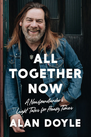 All Together Now by Alan Doyle