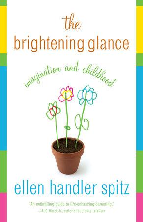 The Brightening Glance by Ellen Handler Spitz