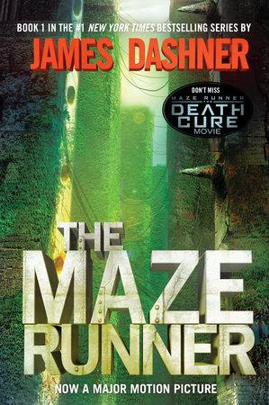 The Maze Runner Movie Tie-In Edition (Maze Runner, Book One) by James Dashner