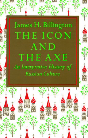 The Icon and Axe by James Billington