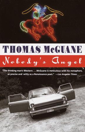 Nobody's Angel by Thomas McGuane