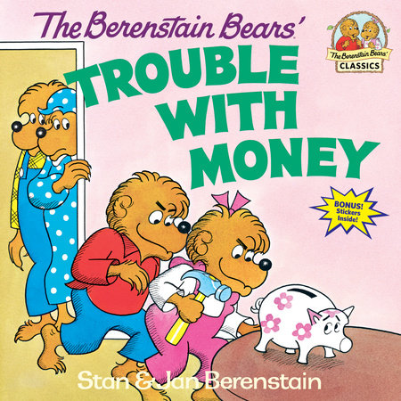 The Berenstain Bears' Trouble with Money by Stan Berenstain and Jan Berenstain