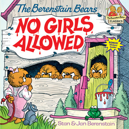 The Berenstain Bears No Girls Allowed by Stan Berenstain and Jan Berenstain