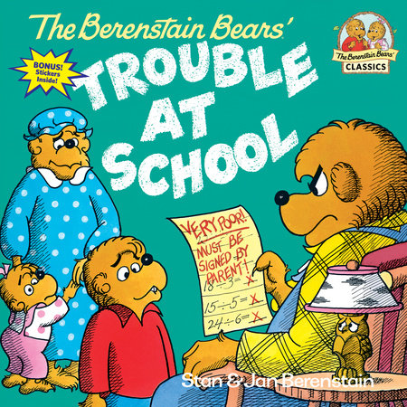 The Berenstain Bears and the Trouble at School by Stan Berenstain and Jan Berenstain