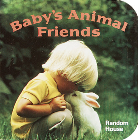 Baby's Animal Friends by Phoebe Dunn