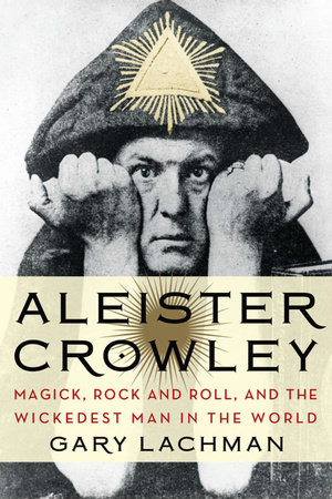 Aleister Crowley by Gary Lachman