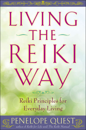 Living the Reiki Way by Penelope Quest
