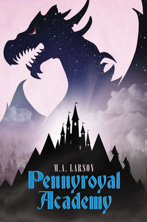 Pennyroyal Academy by M. A. Larson