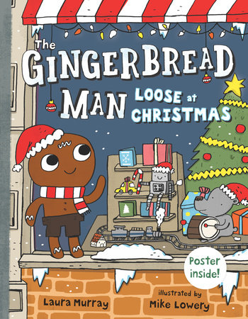 The Gingerbread Man Loose at Christmas by Laura Murray