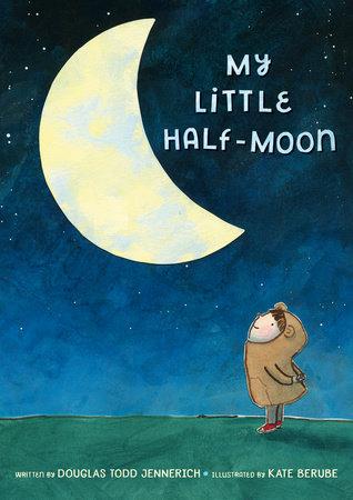 My Little Half-Moon by Douglas Todd Jennerich
