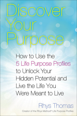 Discover Your Purpose by Rhys Thomas