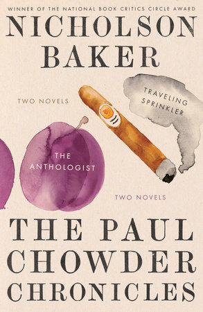 The Paul Chowder Chronicles by Nicholson Baker