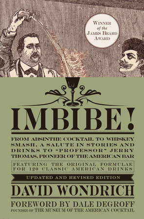 Imbibe! Updated and Revised Edition by David Wondrich