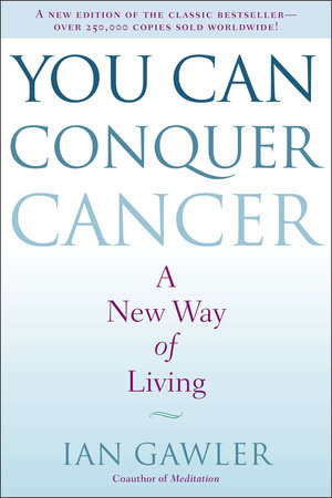 You Can Conquer Cancer by Ian Gawler