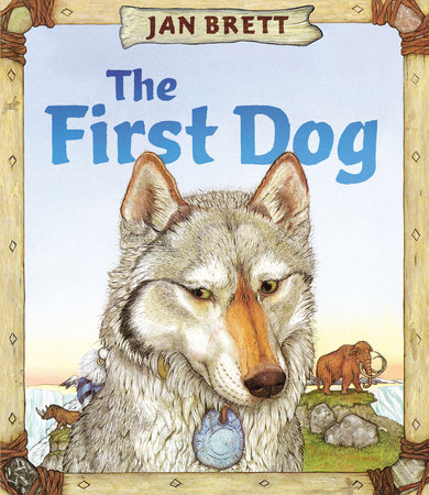 The First Dog by Jan Brett