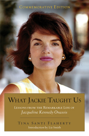 What Jackie Taught Us (Revised and Expanded) by Tina Santi Flaherty