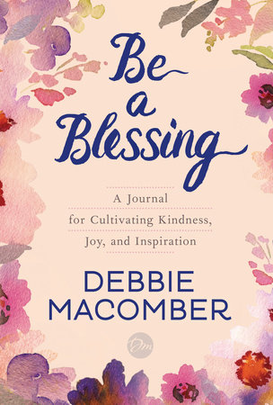 Be a Blessing by Debbie Macomber