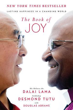The Book of Joy by Dalai Lama, Desmond Tutu, Douglas Carlton Abrams