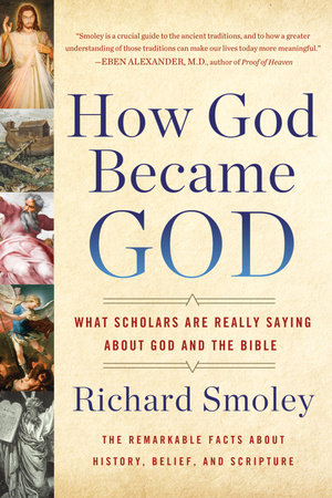 How God Became God by Richard M. Smoley