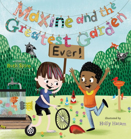 Maxine and the Greatest Garden Ever by Ruth Spiro