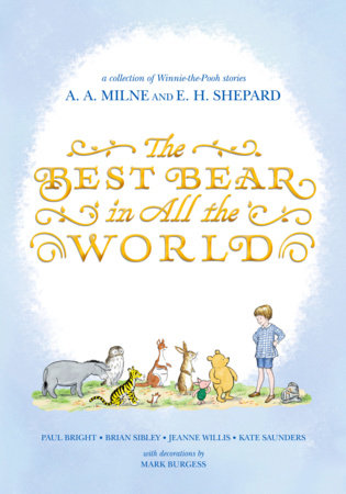 The Best Bear in All the World by Jeanne Willis, Kate Saunders, Brian Sibley and Paul Bright