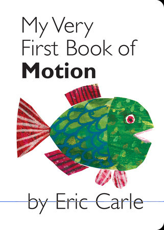 My Very First Book of Motion by Eric Carle