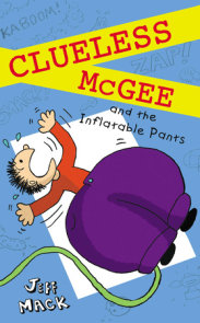 Clueless McGee and the Inflatable Pants