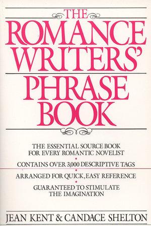 Romance Writer's Phrase Book by J. Kent