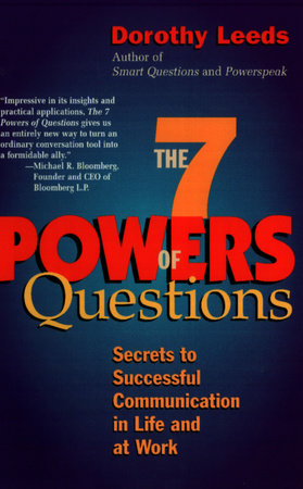 The 7 Powers of Questions by Dorothy Leeds