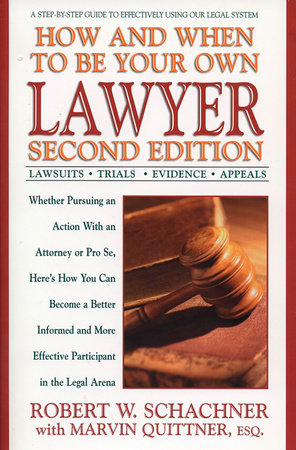 How and When to Be Your Own Lawyer by Robert W. Schachner