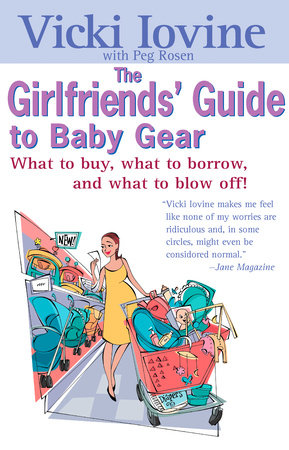 The Girlfriends' Guide to Baby Gear by Vicki Iovine