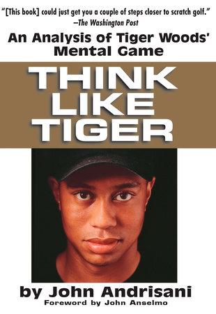 Think Like Tiger by John Andrisani